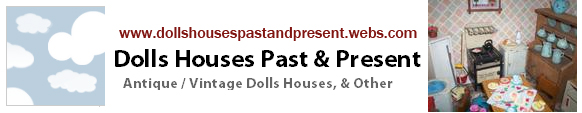 To Dolls Houses Past & Present